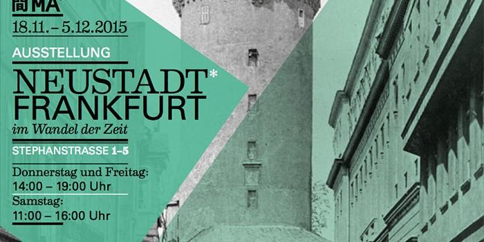 """Ausstellung """"Neustadt Frankfurt im Wandel der Zeit"""""""